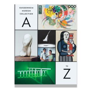 Guggenheim Museum Collection:  A to Z (revised edition)